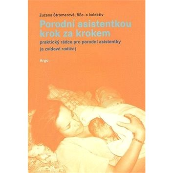 Porodní asistentkou krok za krokem (978-80-257-0324-3)