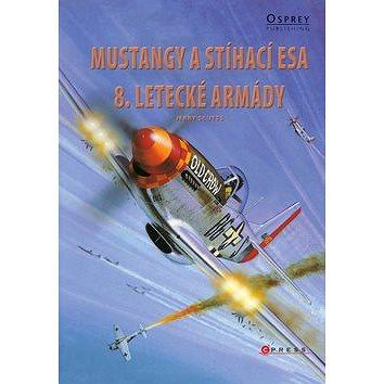 Mustangy a stíhací esa 8. letecké armády (978-80-251-2991-3)