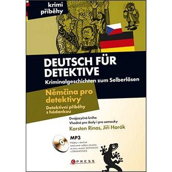Deutsch für Detektive Němčina pro detektivy: Dektivní příběhy s hádankou (978-80-251-2843-5)