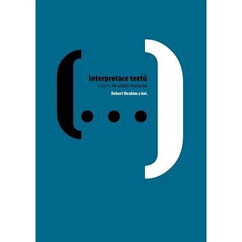 Interpretace textů: (nejen) ke státní maturitě (978-80-87481-05-9)