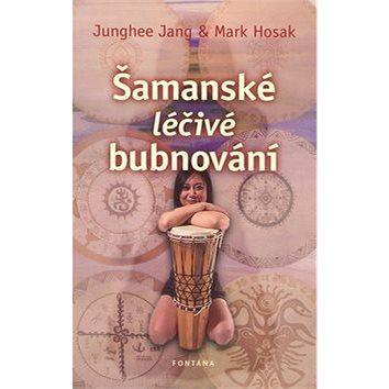 Šamanské léčivé bubnování (978-80-7336-612-4)
