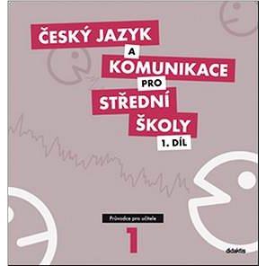 Český jazyk a komunikace pro SŠ 1: Průvodce pro učitele (978-80-7358-168-8)