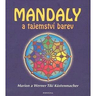 Mandaly a tajemství barev (978-80-7336-605-6)
