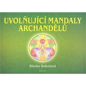 Uvolňující mandaly archandělů (978-80-7336-434-2)
