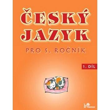 Český jazyk pro 5.ročník: 1.díl (978-80-7230-237-6)