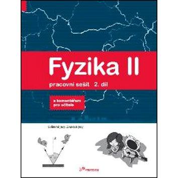 Fyzika II Pracovní sešit 2. díl: S komentářek pro učitele (978-80-7230-247-5)