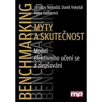 Benchmarking Mýty a skutečnost: Model efektivního učení se a zlepšování (978-80-7261-224-6)