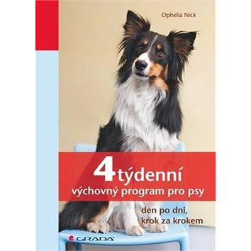 4týdenní výchovný program pro psy: den po dni, krok za krokem (978-80-247-3556-6)