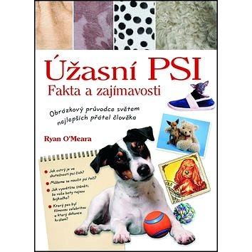 Úžasní psi Fakta a zajímavosti: Obrázkový průvodce světem nejlepších přátel člověka (978-80-7359-271-4)