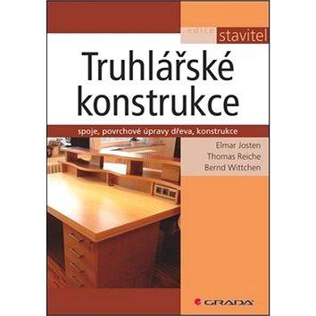 Truhlářské konstrukce: spoje, povrchové úpravy dřeva, konstrukce (978-80-247-2960-2)