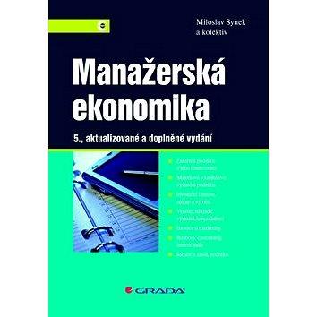 Manažerská ekonomika: 5., aktualizované a doplněné vydání (978-80-247-3494-1)