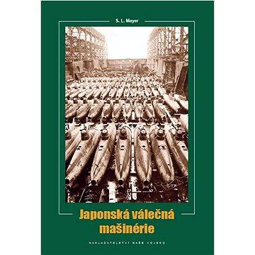 Japonská válečná mašinérie (978-80-206-1178-9)
