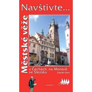 Městské věže: v Čechách, na Moravě, ve Slezsku (978-80-7376-265-0)