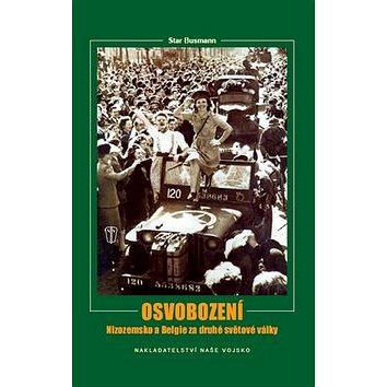 Osvobození Nizozemsko a Belgie za druhé světové války (978-80-206-1193-2)