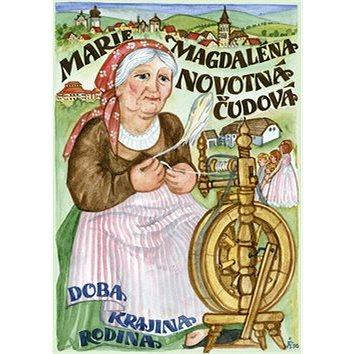 Marie Magdaléna Novotná - Čudová: Doba, krajina, rodina (978-80-7405-105-0)