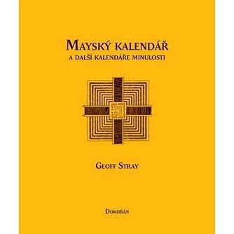Mayský kalendář a další kalendáře minulosti (978-80-7363-296-0)