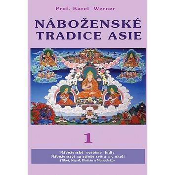 Náboženské tradice Asie 1: Indie, Nepal, Bhutan, Tibet Mongolsko (978-80-88969-29-7)