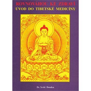 Rovnováhou ke zdraví: Úvod do tibetské medicíny (978-80-85349-59-7)
