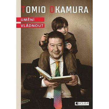 Tomio Okamura Umění vládnout (978-80-253-1253-7)