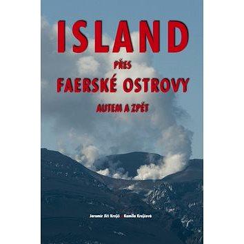 Island přes Faerské ostrovy autem a zpět (978-80-7268-761-9)
