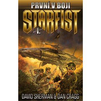 První v boji: Cyklus Starfist, díl první (978-80-7456-004-0)