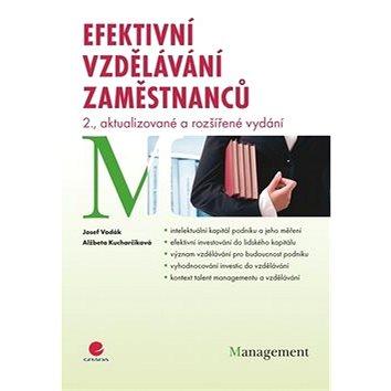 Efektivní vzdělávání zaměstnanců: 2., aktualizované a rozšířené vydání (978-80-247-3651-8)