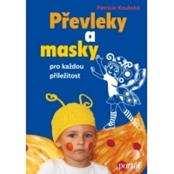 Převleky a masky pro každou příležitost (978-80-7367-842-5)