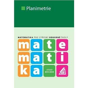 Matematika Planimetrie: Matematika pro střední odborné školy (978-80-7196-415-5)
