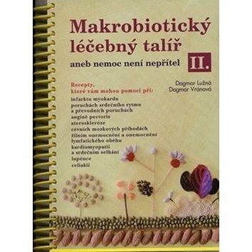 Makrobiotický léčebný talíř aneb nemoc není nepřítel II. (978-80-7263-421-7)