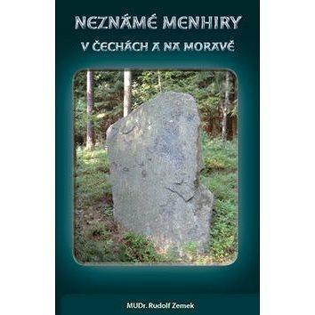 Neznámé menhiry v Čechách a na Moravě (978-80-7263-520-7)
