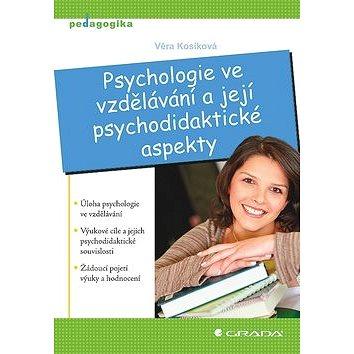 Psychologie ve vzdělávání a její psychodidaktické aspekty (978-80-247-2433-1)