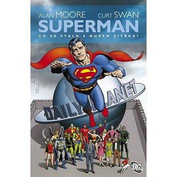 Superman: Co se stalo s Mužem zítřka? (978-80-7381-937-8)