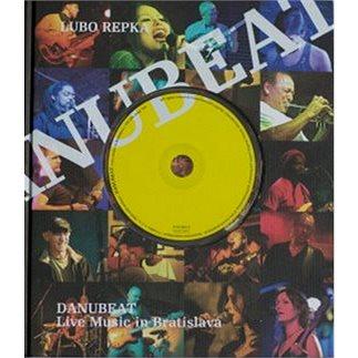 Danubeat + CD: Live Music in Bratislava (978-80-970271-1-7)