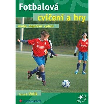 Fotbalová cvičení a hry (978-80-247-3576-4)