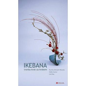 Ikebana: tvorba krok za krokem (978-80-251-2458-1)