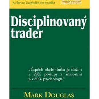 Disciplinovaný trader (978-80-254-6158-7)