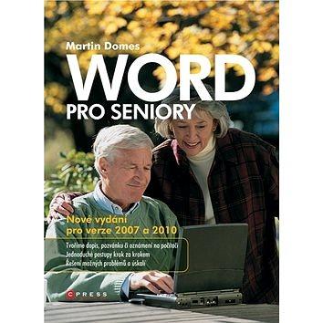 Word pro seniory: nové vydání pro verze 2007 a 2010 (978-80-251-3486-3)