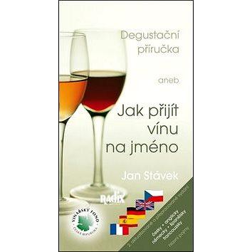 Degustační příručka: aneb Jak přijít vínu na jméno (978-80-86031-93-4)