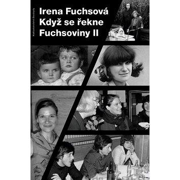 Když se řekne Fuchsoviny II (978-80-87431-06-1)