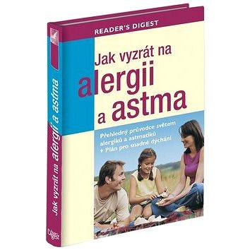Jak vyzrát na alergii a astma: Přehledný průvodce světem alergiků + plán pro snadné dýchání (978-80-7406-157-8)