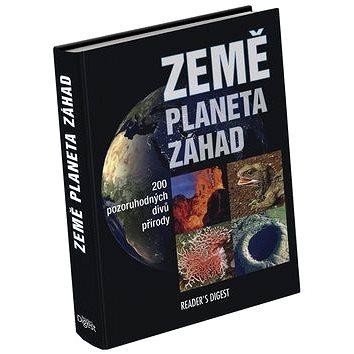 Země planeta záhad: 200 pozoruhodných divů přírody (978-80-7406-128-8)