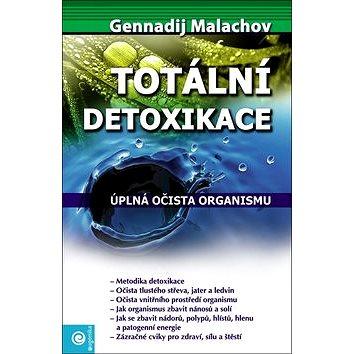 Totální detoxikace: Úplná očista organismu (978-80-89227-67-9)