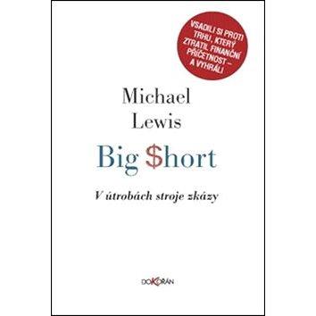 Big Short V útrobách stroje zkázy (978-80-7363-487-2)