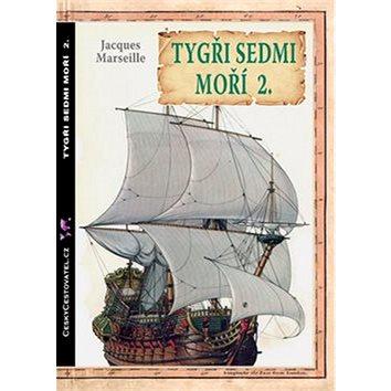 Tygři sedmi moří 2.: Francouzští korzáři 1698-1763 (978-80-904400-3-6)