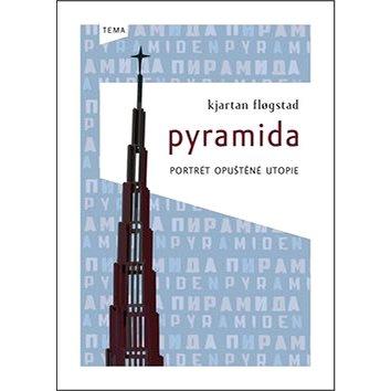 Pyramida: Portrét upuštěné utopie (978-80-87497-36-4)