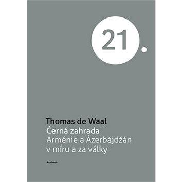Černá zahrada: Arménie a Ázerbájdžán v míru a za války (978-80-200-2072-7)