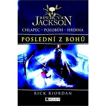 Percy Jackson Poslední z bohů: Chlapec Polobůh Hrdina 5.díl (978-80-253-1300-8)
