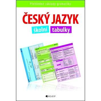 Český jazyk školní tabulky: přehledné základy gramatiky (978-80-253-1219-3)