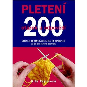 Pletení 200 otázek a odpovědí: Všechno, co potřebujete vědět, od nahazování až po dekorativní techni (978-80-7359-308-7)
