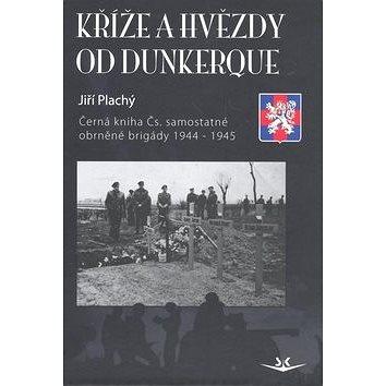 Kříže a hvězdy od Dunkerque: Černá kniha Čs. samostatné obrněné brigády 1944-1945 (978-80-86808-95-6)